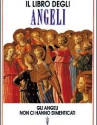 il-libro-degli-angeli-gli-angeli-non-ci-hanno-dimenticati-9788879380188